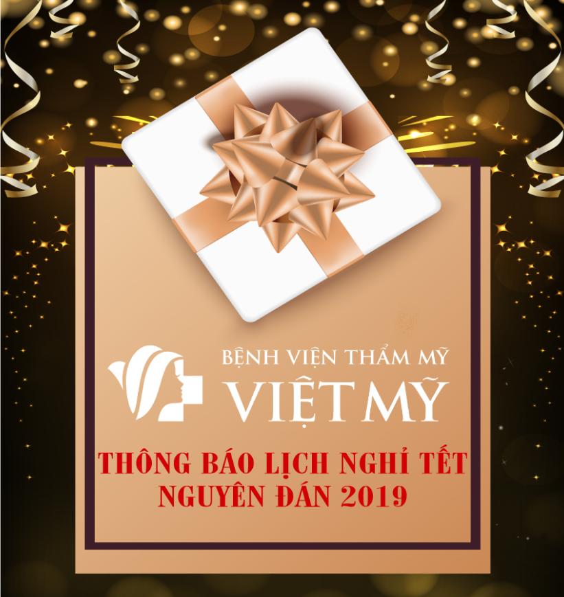 Lịch Nghỉ Tết Nguyên Đán 2019 của bệnh viện thẩm mỹ Việt Mỹ